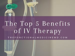 Top 5 Benefits of IV Therapy